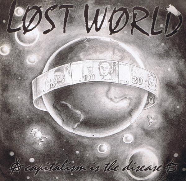 Lost World - Capitalism Is The Disease
