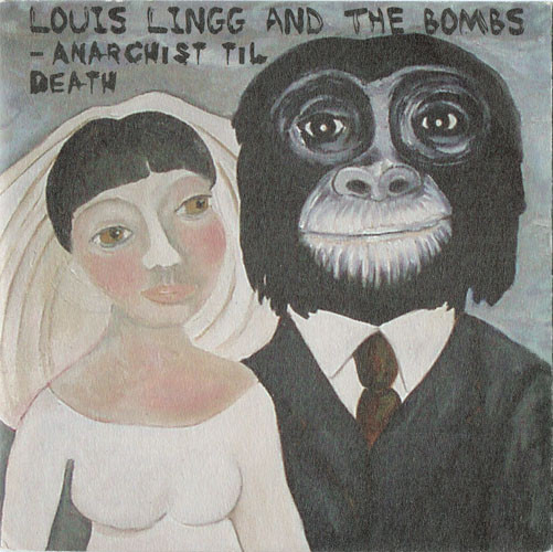 Louis Lingg And The Bombs - Anarchist Til Death