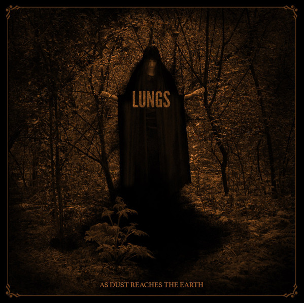 Lungs - As Dust Reaches The Earth