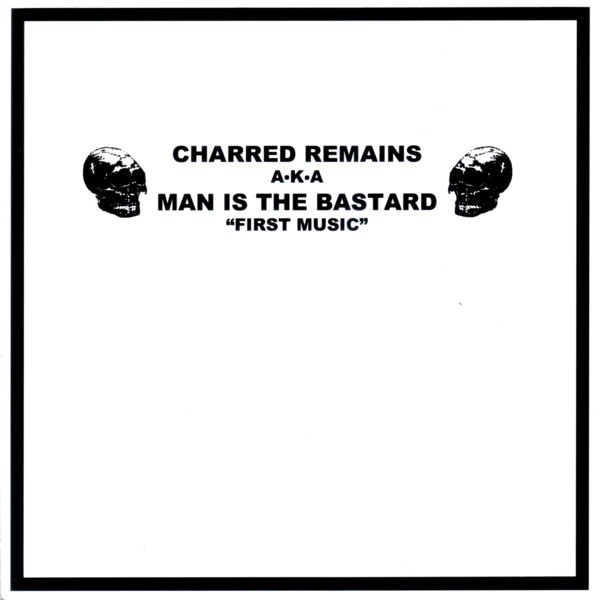 Man Is The Bastard - First Music / First Noise