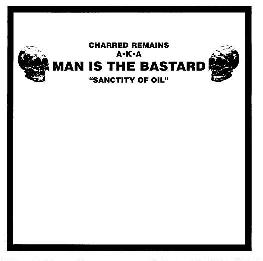 Man Is The Bastard - Session Of Extreme Nihilistic Horror / Sanctity Of Oil