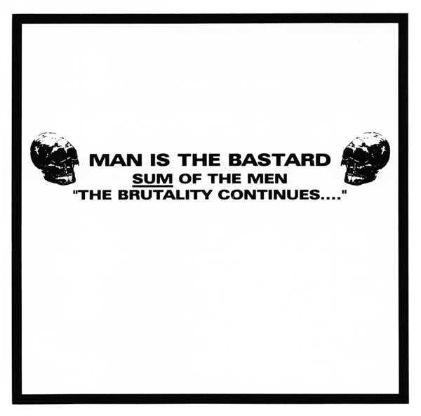 """Man Is The Bastard - Sum Of The Men """"The Brutality Continues...."""""""