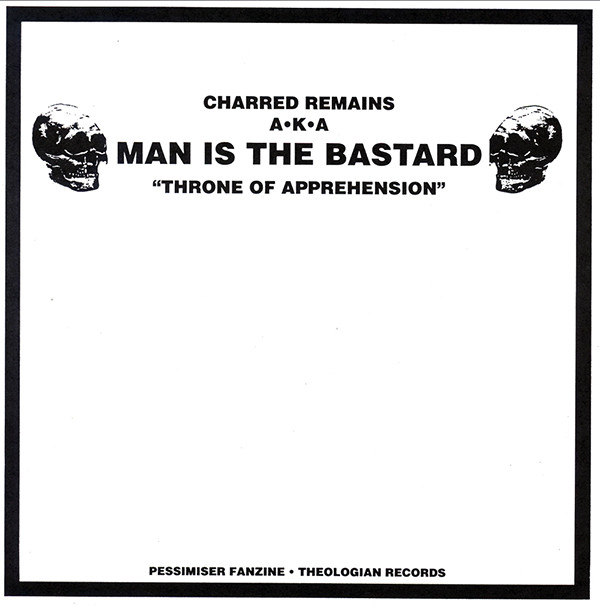 Man Is The Bastard - Throne Of Apprehension / Provoked Behaviour