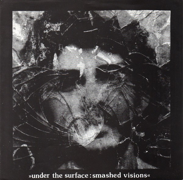 Man Is The Bastard - Under The Surface: Smashed Visions