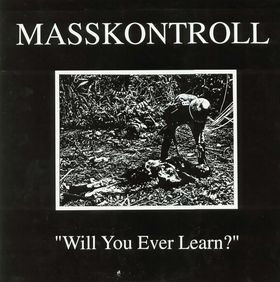 Masskontroll - Will You Ever Learn?