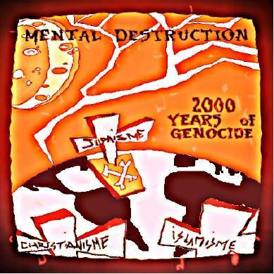 Mental D struction - 2000 Years Of Genocide