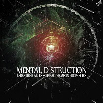 Mental D struction - Leben Uber Alles - The Alchemists Prophecies