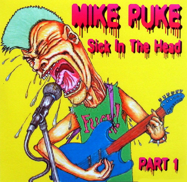 Mike Puke - Sick In The Head Part 1