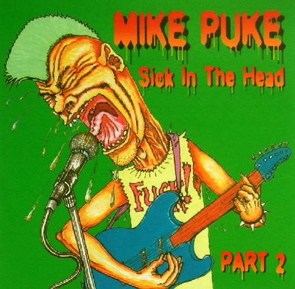 Mike Puke - Sick In The Head Part 2