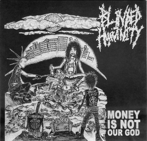 Minus/blinded Humanity/hatred Jackals/distrust - Money Is Not Our God / Human Creation