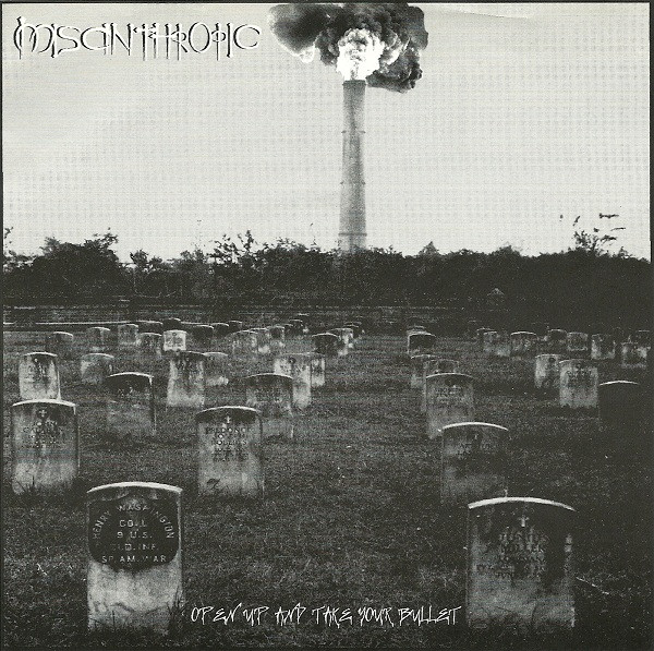 Misanthropic - Open Up And Take Your Bullet