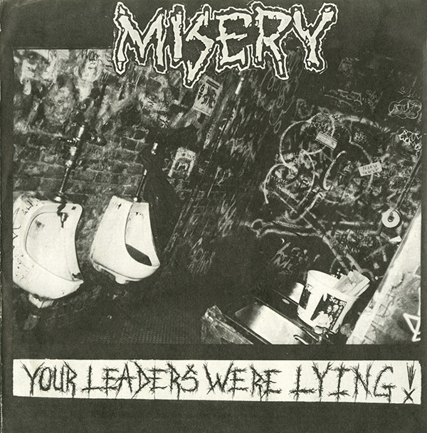 Misery - Your Leaders Were Lying!