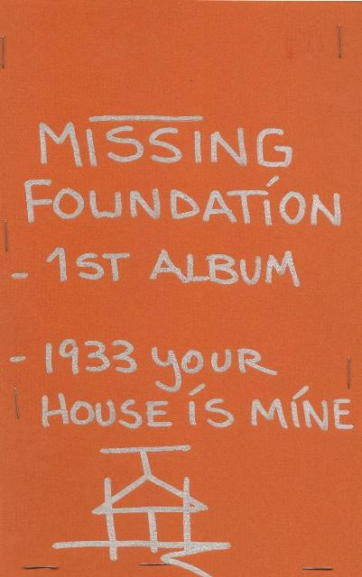Missing Foundation - 1st Album / 1933 Your House Is Mine