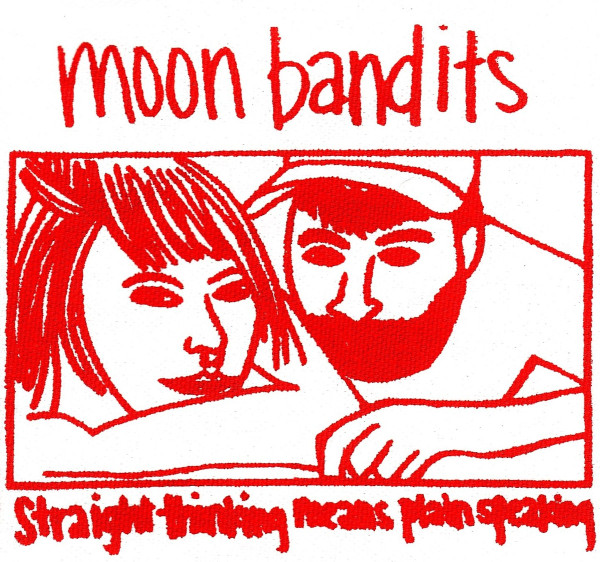 Moon Bandits - Straight Thinking Means Plain Speaking
