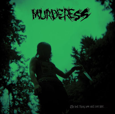 Murderess - The Last Thing You Will Ever See...