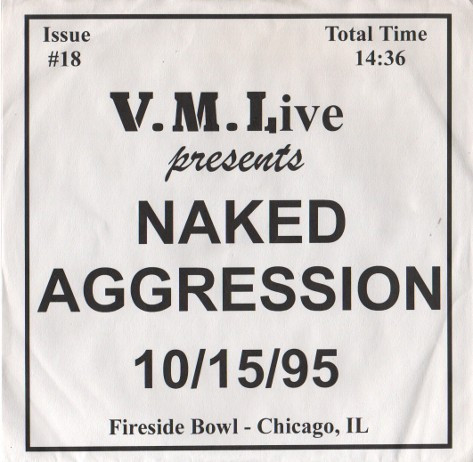 Naked Aggression - 10/15/95 Fireside Bowl - Chicago, IL