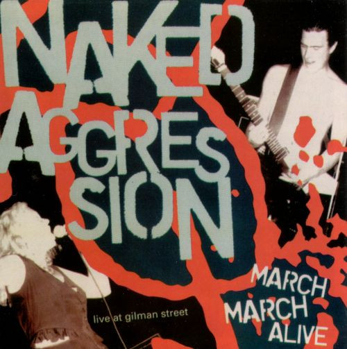 Naked Aggression - March March Alive