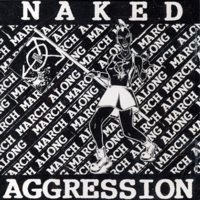 Naked Aggression - March March Along