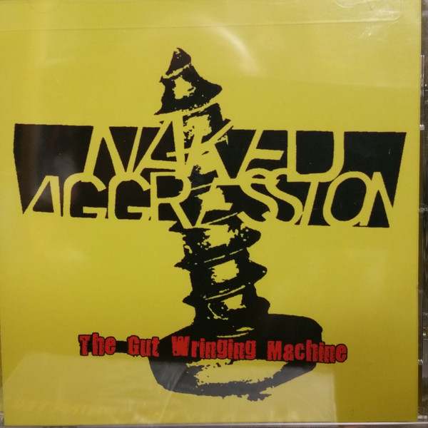 Naked Aggression - The Gut Wringing Machine