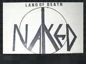 Naked - Land Of Death