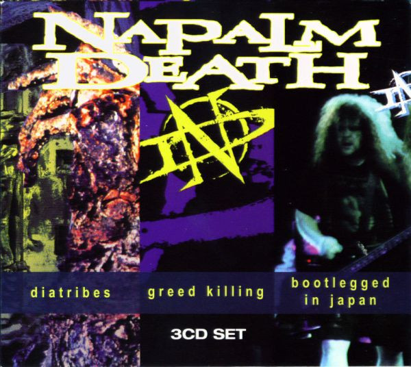 Naplam Death - Diatribes / Greed Killing / Bootlegged In Japan