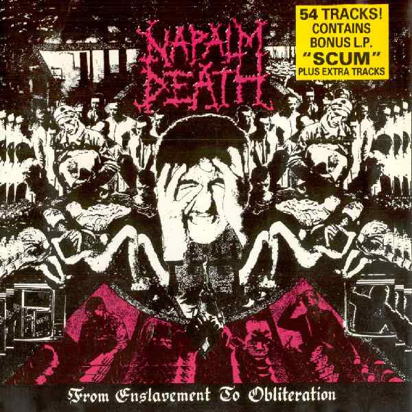 Naplam Death - From Enslavement To Obliteration + Scum