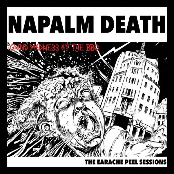 Naplam Death - Grind Madness At The BBC - The Earache Peel Sessions