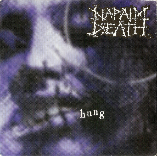 Naplam Death - Hung