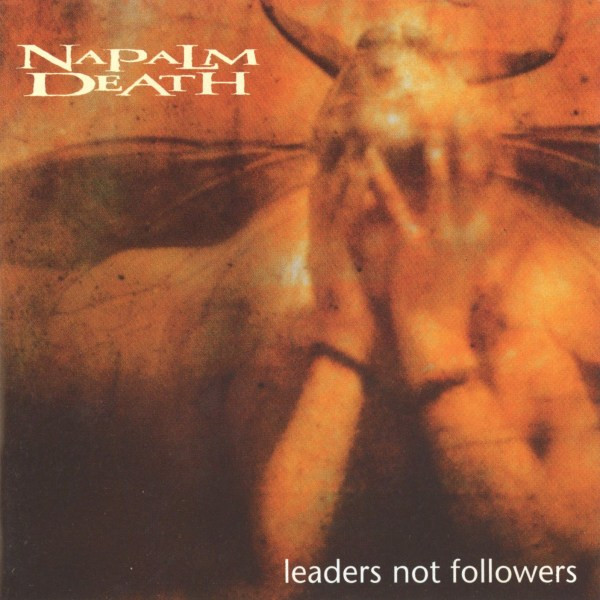 Naplam Death - Leaders Not Followers