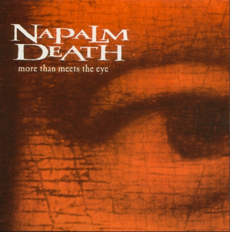 Naplam Death - More Than Meets The Eye