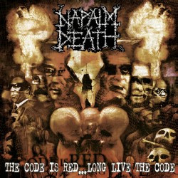 Naplam Death - The Code Is Red... Long Live The Code