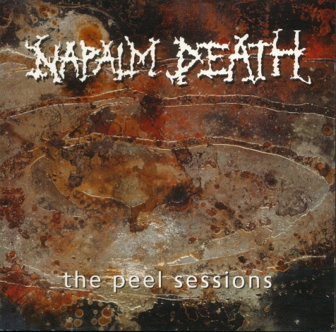 Naplam Death - The Peel Sessions