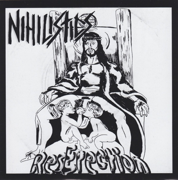 Nihilistics - ResErection / Slit, Slut, Slap