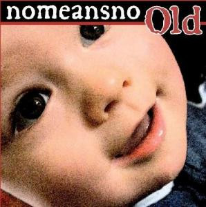 NoMeansNo - Old
