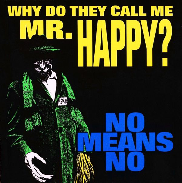 NoMeansNo - Why Do They Call Me Mr. Happy?