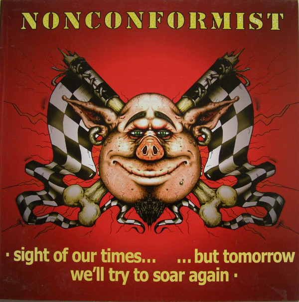 Nonconformist - Attitude / Sight Of Our Times... ...But Tomorrow We