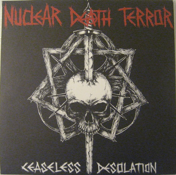 Nuclear Death Terror - Ceaseless Desolation