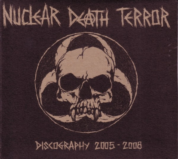 Nuclear Death Terror - Discography 2005-2008