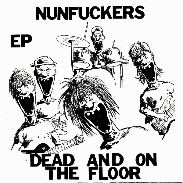 Nunfuckers - Dead And On The Floor EP