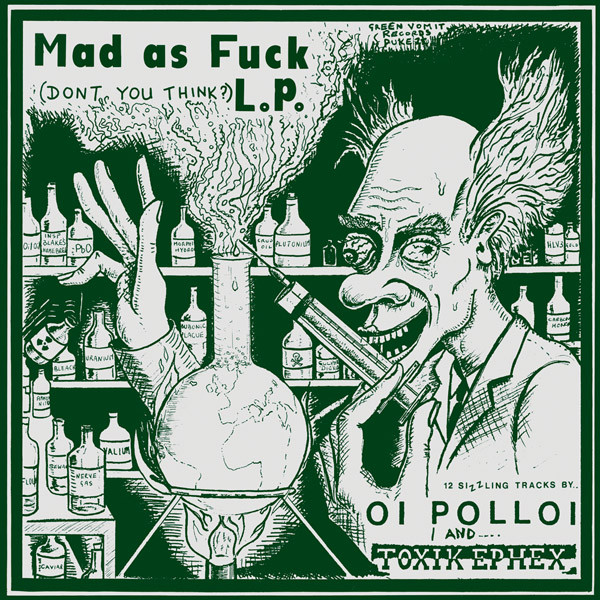 Oi Polloi - Mad As Fuck L.P.