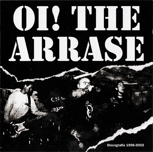 Oi The Arrase - Discografia 1996-2002