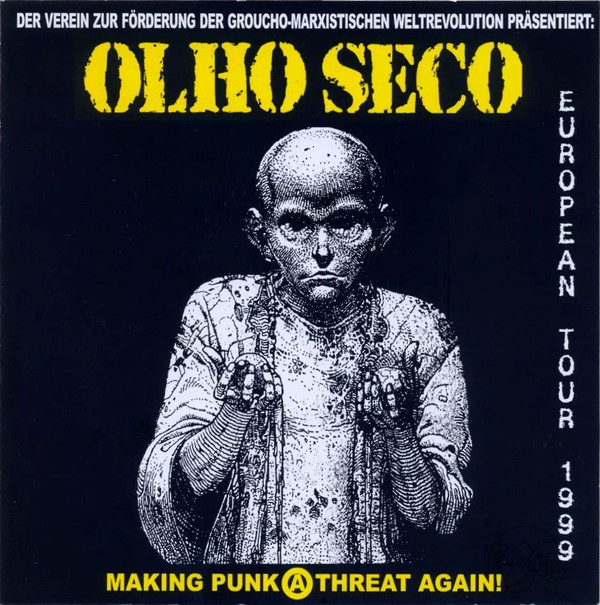 Olho Seco - European Tour 1999 (Making Punk A Threat Again!)