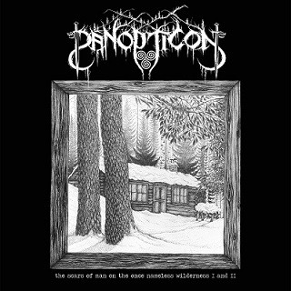 Panopticon - The Scars Of Man On The Once Nameless Wilderness I And II