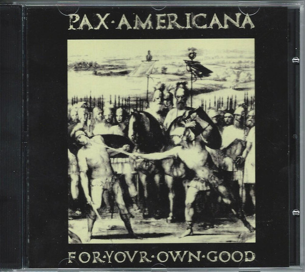 Pax Americana - For Your Own Good