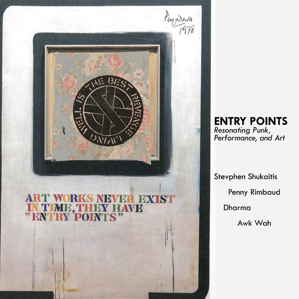 Penny Rimbaud - Entry Points. Resonating Punk, Performance, And Art