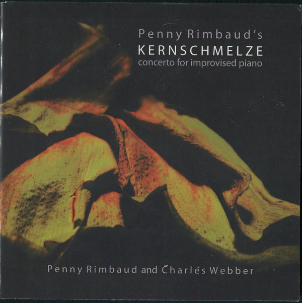 Penny Rimbaud - Kernschmelze (Concerto For Improvised Piano)