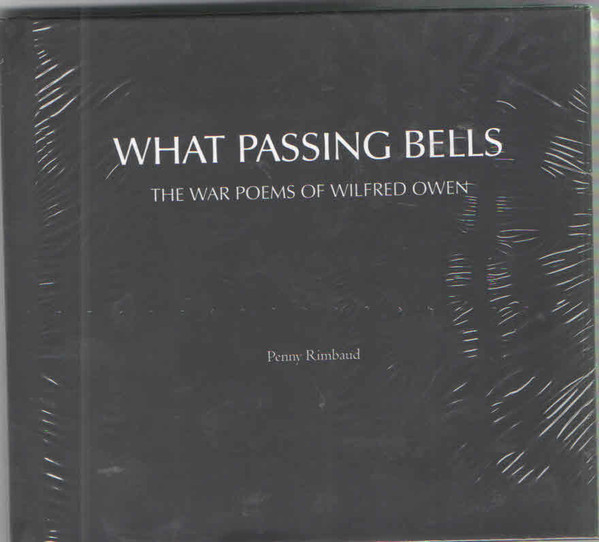 Penny Rimbaud - What Passing Bells (The War Poems Of Wilfred Owen)