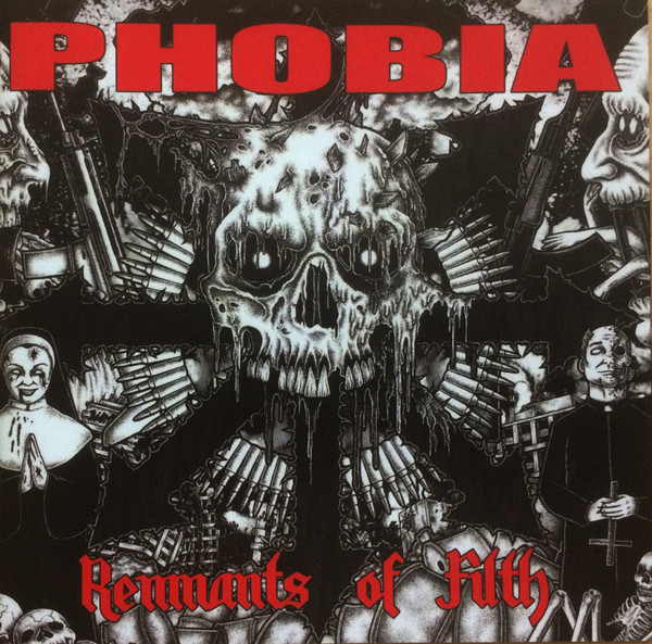 Phobia - Remnants Of Filth