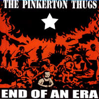 Pinkerton Thugs - End Of An Era