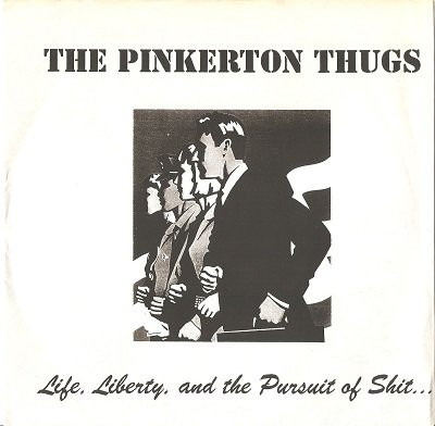 Pinkerton Thugs - Life, Liberty, And The Pursuit Of Shit...